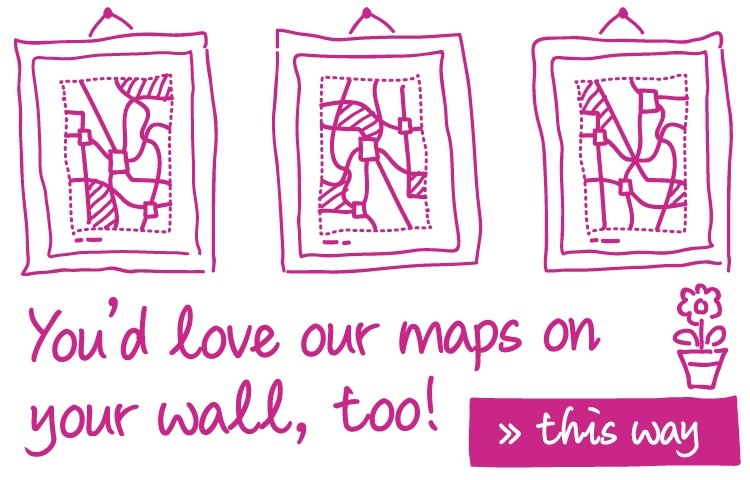 You'd love our maps on your wall, too! >> this way